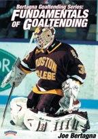 Joe Bertagna Fundamentals of Goaltending goalie DVD